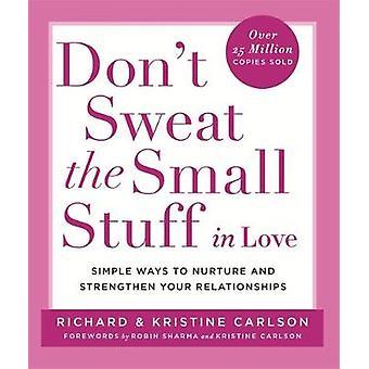 Nicht schwitzen die Kleinigkeiten in der Liebe - einfache Möglichkeiten, um die kleinen T