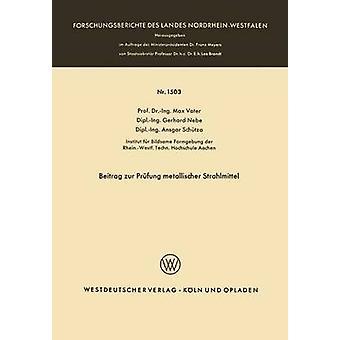 Beitrag zur Prfung metallischer Strahlmittel by Vater & Max
