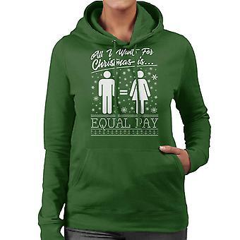 All I Want For Christmas Is gelijke beloning vrouwen Hooded Sweatshirt