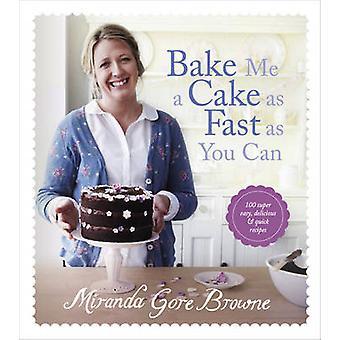 Bake meg en kake så fort du kan - Over 100 Super enkelt - rask og Del