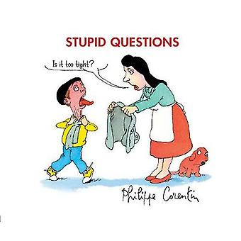 Stupid Questions by Stupid Questions - 9780228101321 Book