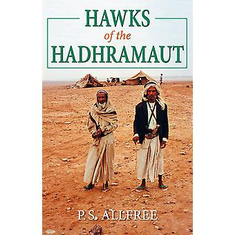 Hawks of the Hadhramaut by P. S. Allfree - 9780719807381 Book