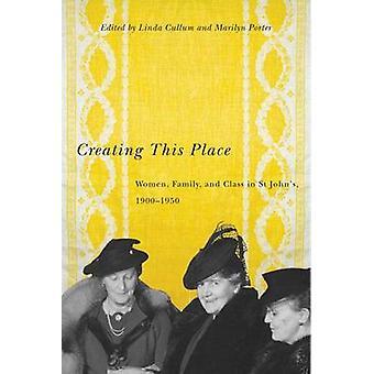 Creación de este lugar - mujer - familia - y clase en San Juan - 1900-1