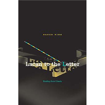 Lacan to the Letter - Reading Ecrits Closely by Bruce Fink - 978081664