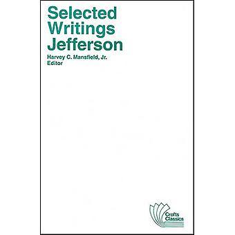 Selected Writings by Thomas Jefferson - Harvey C. Mansfield - 9780882