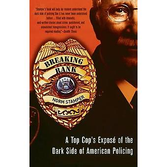 Breaking Rank - A Top Cop's Expose of the Dark Side of American Polici