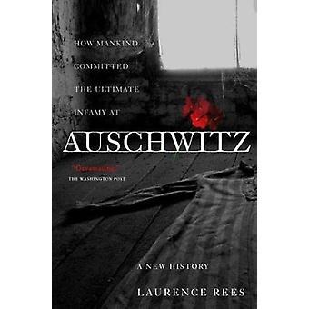 Auschwitz - eine neue Geschichte von Laurence Rees - 9781586483579 Buch