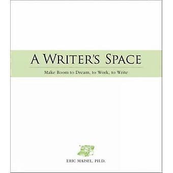 En Writer's Space - Make Room till dröm - arbete - att skriva av Eric Mai