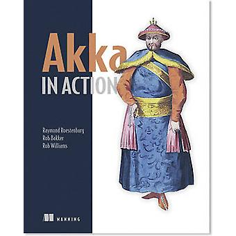 Akka in Action by Raymond Roestenburg - Rob Bakker - Rob Williams - 9