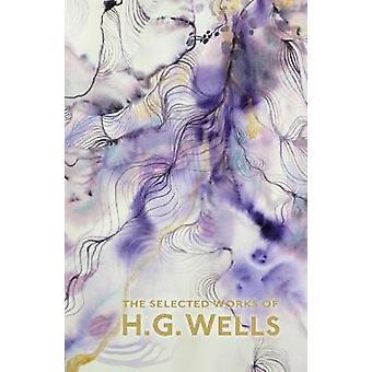 The Selected Works of H.G. Wells by H. G. Wells - 9781840227451 Book