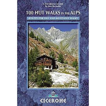 100 Hut Walks in the Alps - Routes for Day and Multi-Day Walks (3rd Re