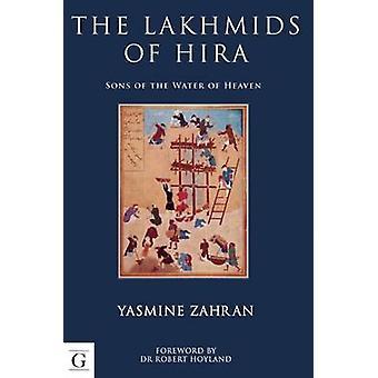 The Lakhmids of Hira by Yasmine Zahran - Robert G. Hoyland - 97819085