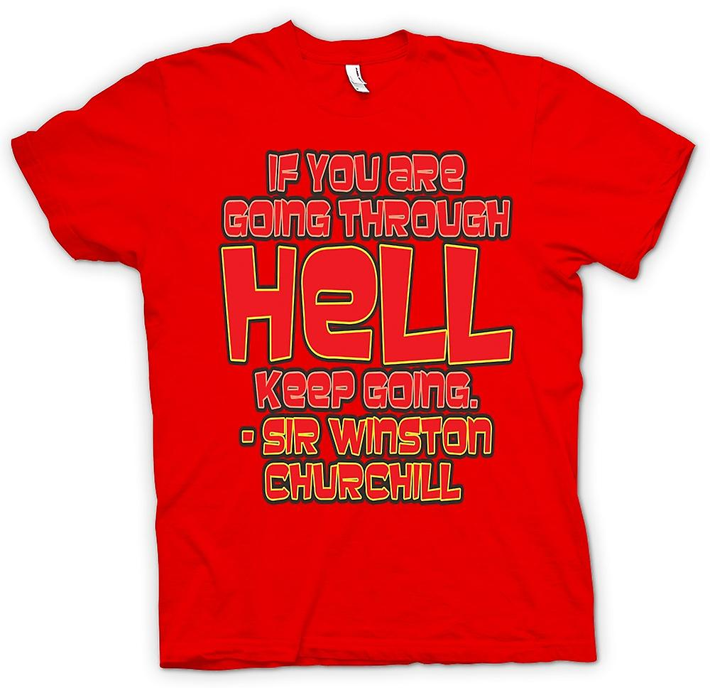 Mens T-shirt - Going Through Hell Quote - Sir Winston Churchill