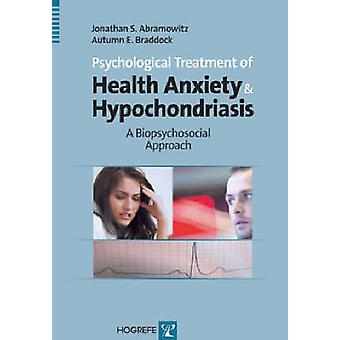 Psychological Treatment of Health Anxiety and Hypochondriasis - A Biop