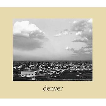 Denver - A Photographic Survey of the Metropolitan Area - 1973-1974 by