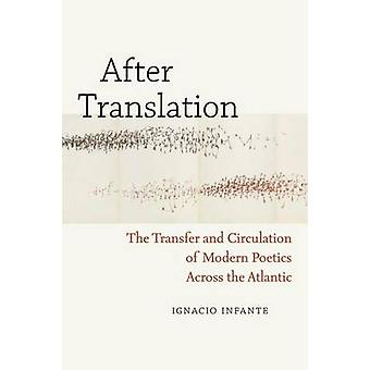 After Translation - The Transfer and Circulation of Modern Poetics Acr