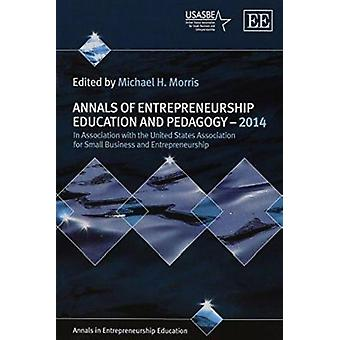 Annals of Entrepreneurship Education and Pedagogy - 2014 by Michael H.