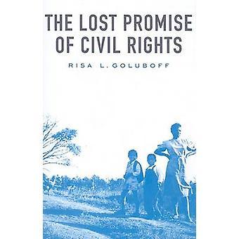 Förlorade löftet av medborgerliga rättigheter av Risa L. Goluboff - 9780674034693