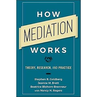 How Mediation Works - Theory - Research - and Practice by Stephen B. G