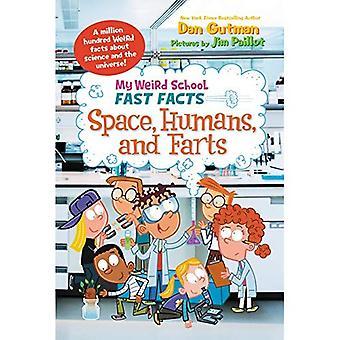 Min underlige skole hurtig fakta: Space, mennesker og prutter (min underlige skole hurtig fakta)