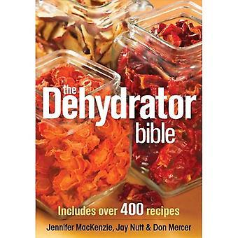 Dehydrator Bibeln: Innehåller över 400 recept