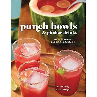 Punch Bowls and Pitcher Drinks: 50 Fruit, Herb, and Spice-Filled Recipes for Delicious Big-Batch Cocktails