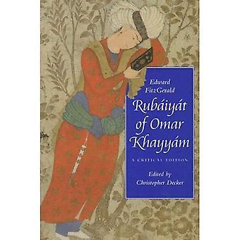 Rubaiyat van Omar Khayyam: een kritische uitgave (Victoriaanse literatuur en cultuur serie)