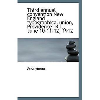 Tercera Convención anual de Nueva Inglaterra la Unión tipográfica, Providence, Rhode Island, junio 11/10/12, 1912