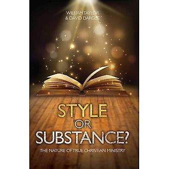 Style Or Substance?: The Nature of True Christian Ministry