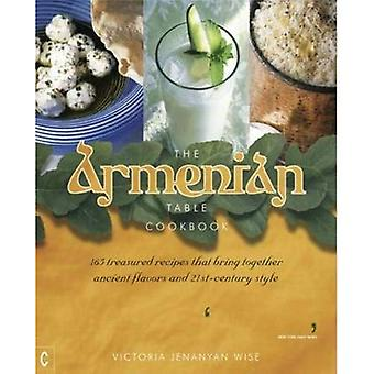 The Armenian Table Cookbook: 165 treasured recipes that bring together ancient flavors and 21st-century style