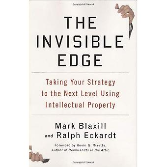 The Invisible Edge: Taking Your Strategy to the Next Level Using Intellectual Property
