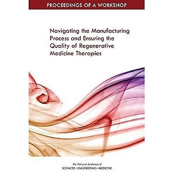 Navigere i fremstillingsprocessen og at sikre kvaliteten af regenerativ medicin behandlinger: afvikling af en Workshop