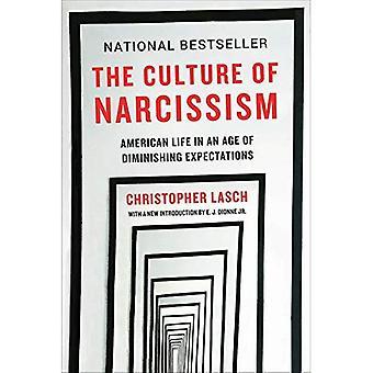 De cultuur van narcisme: Amerikaanse leven in een tijdperk van de verwachtingen aan het afnemen