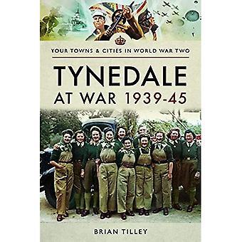 Tynedale at War 1939 1945
