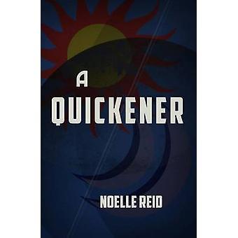 A Quickener by Reid & Noelle