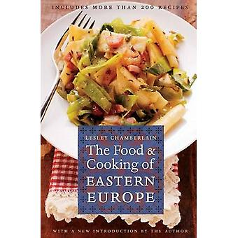 The Food and Cooking of Eastern Europe by Chamberlain & Lesley