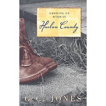 Opgroeien Hard in Harlan County in Jones & G. C.