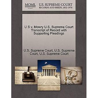 U S v. Mowry U.S. Supreme Court Transcript of Record with Supporting Pleadings by U.S. Supreme Court