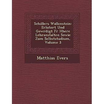 Schillers Wallenstein Erl Utert Und Gew Rdigt piel H aquí Lehranstalten Sowie Zum Selbststudium volumen 3 por Evers y Matthias