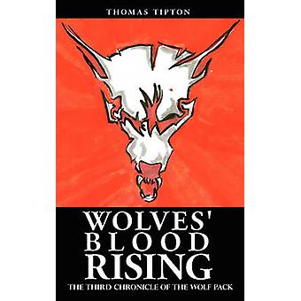Sangue di lupi Rising il terzo Chronicle del Wolf Pack di Tipton & Thomas