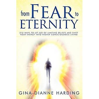 From Fear to Eternity 212 Ways to Let Go of Limiting Beliefs and Shift Your Energy Into Higher Consciousness Living by Harding & GinaDianne