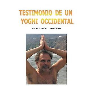 Testimonio de Un Yogui Occidental di Salvadhor & Luis Miguel