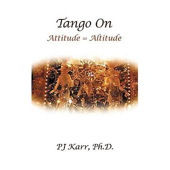 Tango On  Attitude  Altitude by Karr & Ph.D. & PJ
