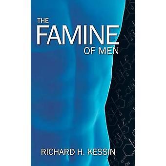 The Famine of Men by Kessin & Richard H.