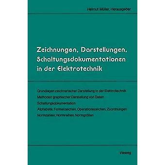 Zeichnungen Darstellungen Schaltungsdokumentationen in der Elektrotechnik by Mller & Helmut