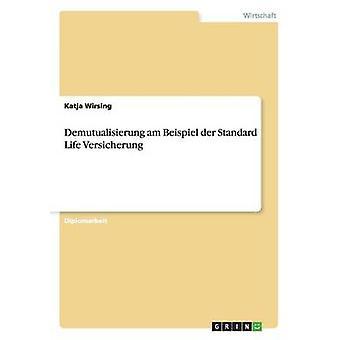 Demutualisierung am Beispiel der Standard Life Versicherung by Wirsing & Katja