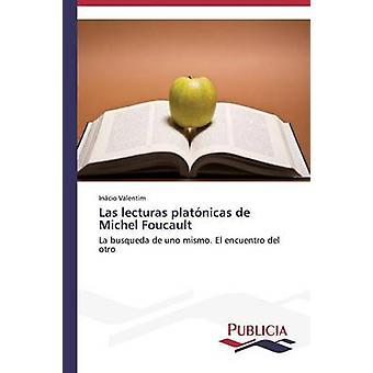 Las lecturas platnicas de Michel Foucault by Valentim Incio