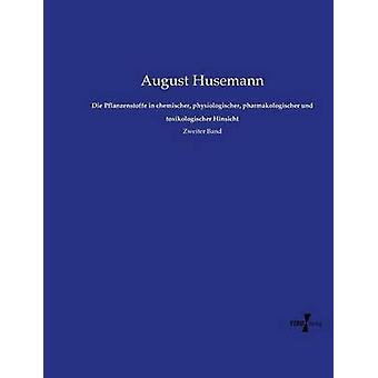 Die Pflanzenstoffe in chemischer physiologischer pharmakologischer und toxikologischer Hinsicht by Husemann & August