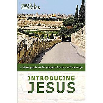 Att införa Jesus - en kort Guide till evangelierna historia och meddelande
