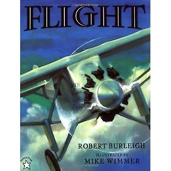 Flight - The Journey of Charles Lindbergh by Robert Burleigh - Mike Wi